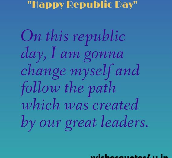 Happy Republic Day Quotes | Indian Republic Day 26th January wishes 2021